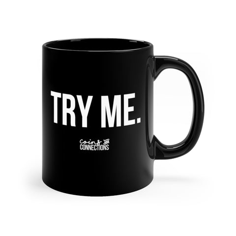 TRY ME Black mug 11oz - Coins and Connections