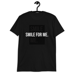 Smile For Me Unisex T-Shirt
