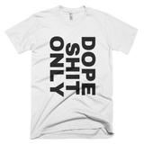 Dope Shit Only Short-Sleeve T-Shirt
