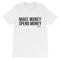 Make Money Spend Money Unisex Shirt - Coins and Connections