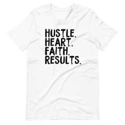 Hustle. Heart. Faith. Results. Unisex T-Shirt