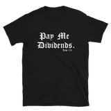 Pay Me Dividends Unisex T-Shirt