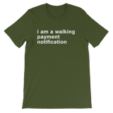 I am a walking payment notification Short-Sleeve Unisex T-Shirt