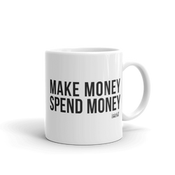 Make Money Spend Money Mug - Coins and Connections