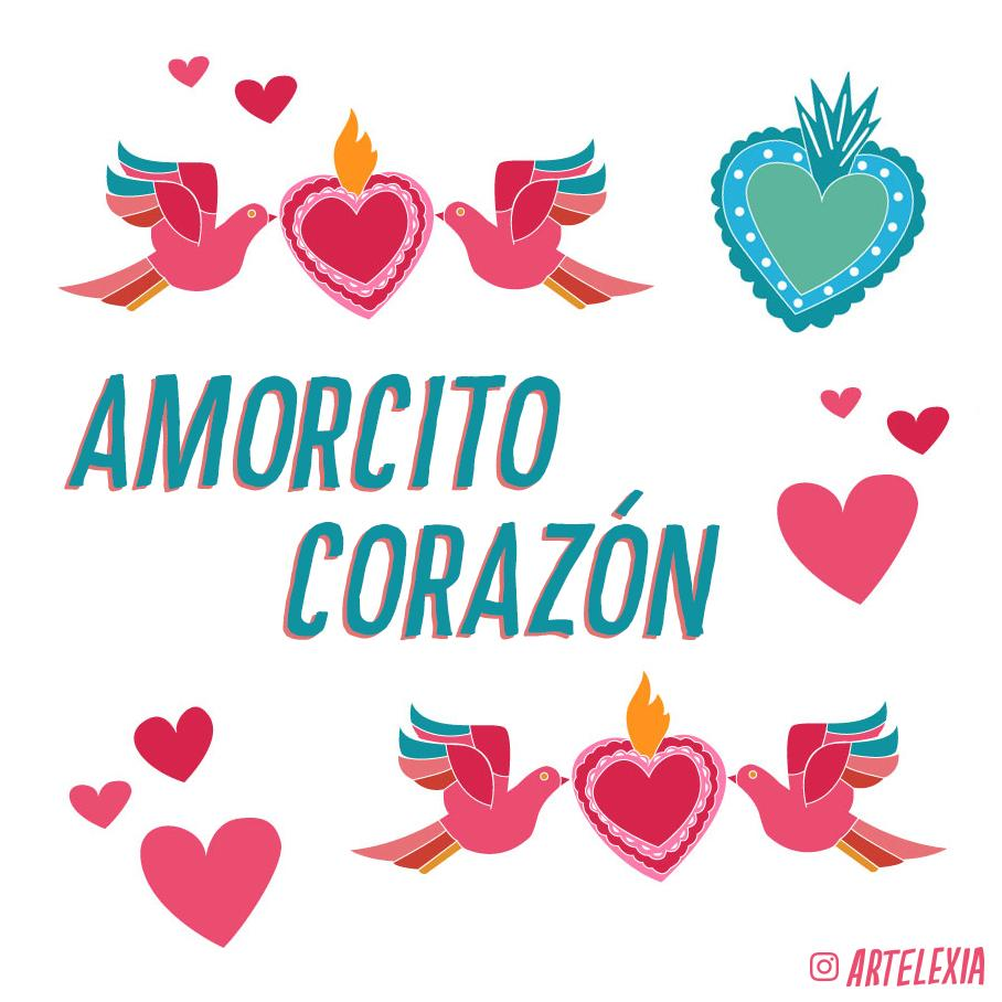Amorcito Corazón...Valentines Arte just for YOU!