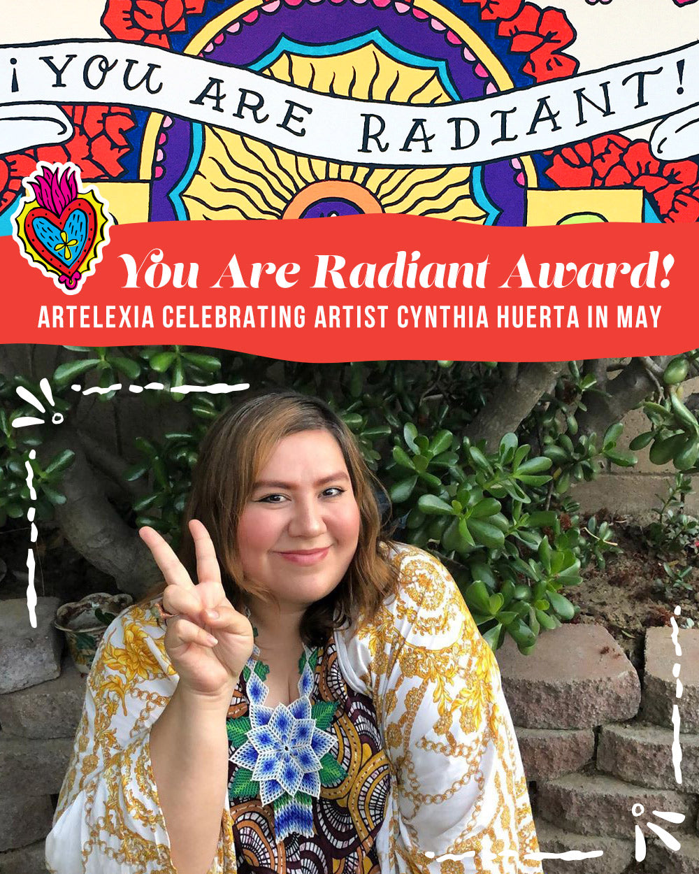 Artelexia's You Are Radiant Award Celebrating Artist Cynthia Huerta in May