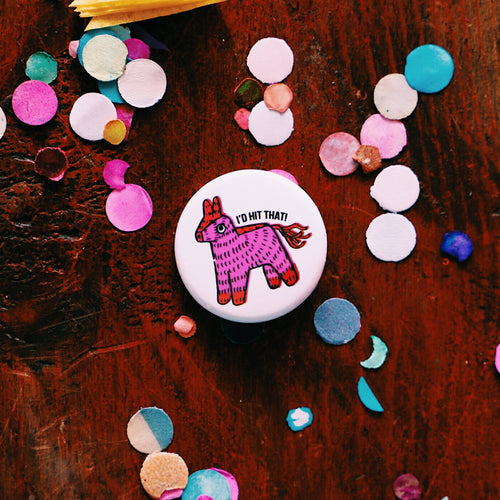 Artelexia Pin-Back Button - I'd Hit That Piñata
