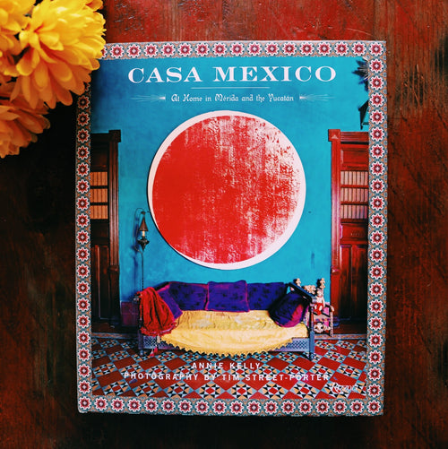 Casa Mexico: At Home in Merida and the Yucatan hardcover art book.