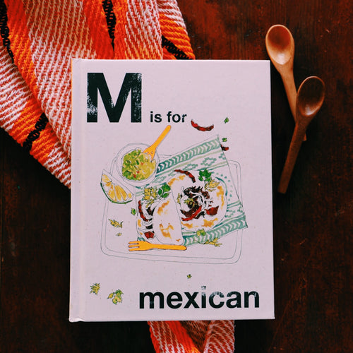 M Is For Mexican Cookbook