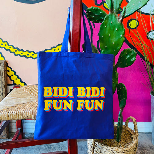 Bidi Bidi Fun Fun Tote Bag