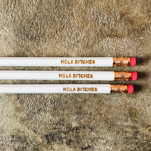 """Hola Bitches"" Phrase Pencils"