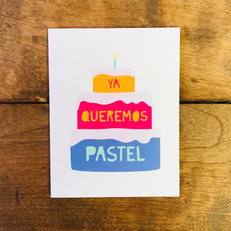 Ya Queremos Pastel Birthday Card