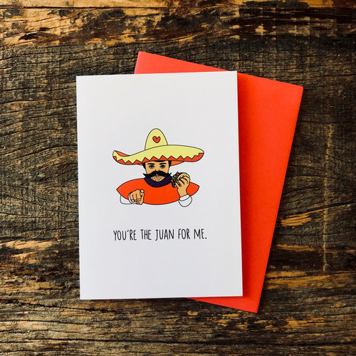 You're The Juan For Me Card