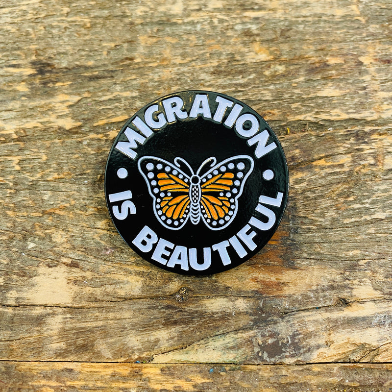 Migration Is Beautiful Enamel Pin