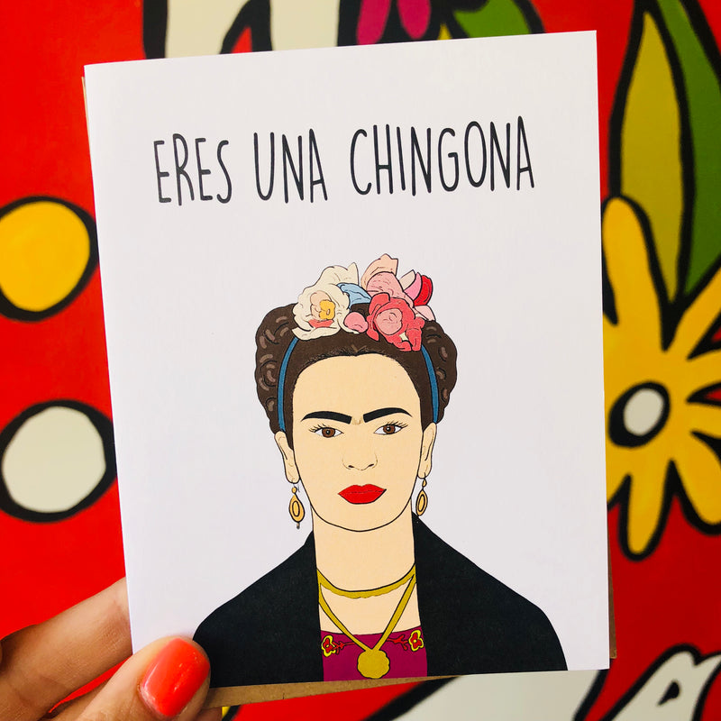 White Eres Una Chingona greeting card with Frida Khalo on the front