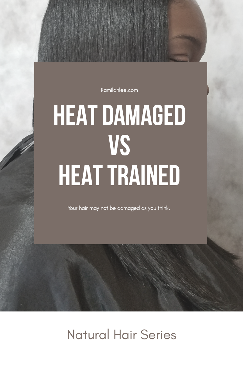 Heat damaged Hair V.s Heat Trained Hair