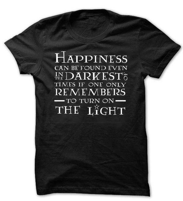 T shirt Happiness Quote