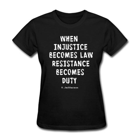 Resistance Becomes Duty Quote Women's T-Shirt Shirt Short Sleeve O Neck Cotton Casual Female T Shirt Women Tops Tees