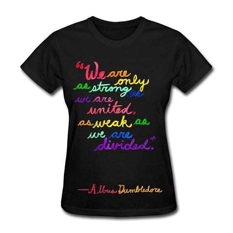 Funny Tee Shirt Hipster Summer Short O-Neck Fashion 2017 Rainbow Text Dumbledore Quote Tee Shirts For Women