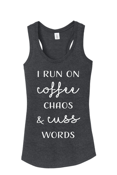 I Run on Coffee Chaos & Cuss Words Women's Racer-back tank tops
