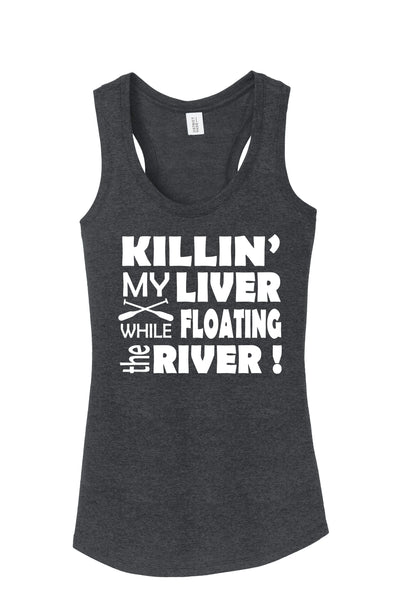 Killin' My Liver While Floating The River Women's Racer-Back Tank Top