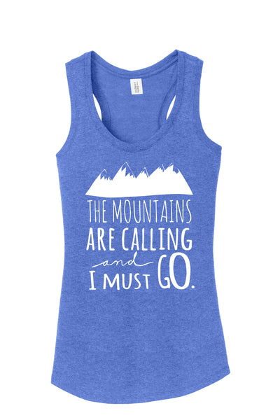 The Mountains Are Calling And I Must Go. Women's Racer-back Tank Top