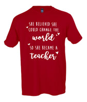 She Thought She Could Change The World So She Became A Teacher T-Shirt Women's Crew Neck Tee
