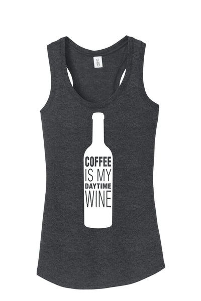 Coffee Is My Daytime Wine Women's Racerback Tanktop Funny Graphic