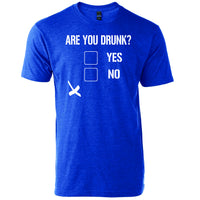Are You Drunk? Yes or No funny drinking shirt Crew Neck Tee