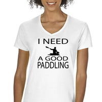 I Need A Good Paddling Women's V-Neck T-Shirt Women's Canoeing Kayaking Camping Hiking Outdoors