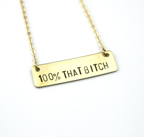 100% That Bitch - Stamped Bar Necklace