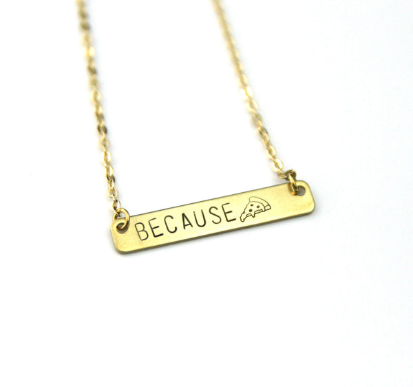 Because Pizza - Stamped Bar Necklace