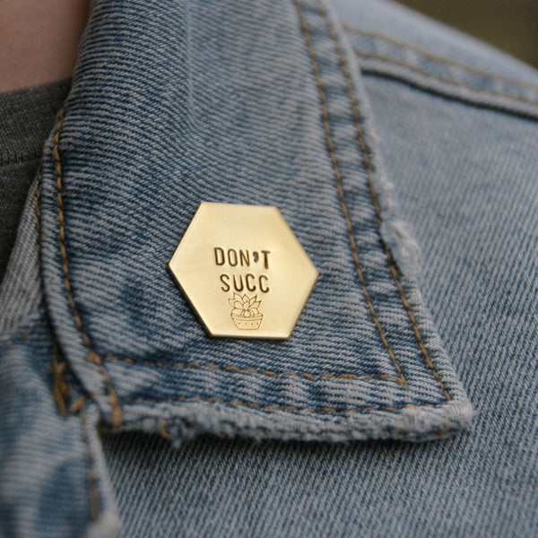 Don't Succ - Brass Stamped Pin