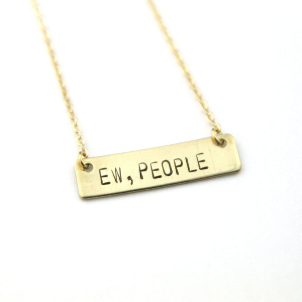 Ew, People - Stamped Bar Necklace