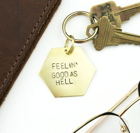 Feelin' Good as Hell - Stamped Keychain