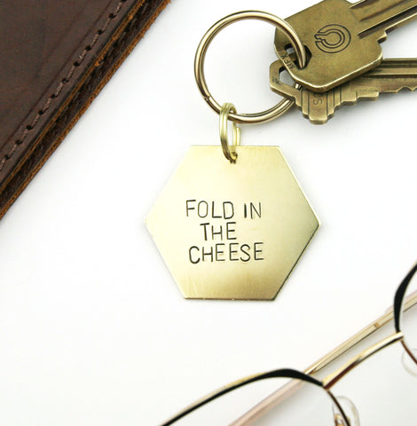 Fold in the Cheese - Stamped Keychain