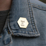 Treat Yo Self - Brass Stamped Pin