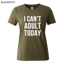 I CAN'T ADULT TODAY shirt