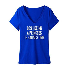 GOSH BEING A PRINCESS IS EXHAUSTING V-neck tee