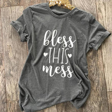 Bless this mess shirt