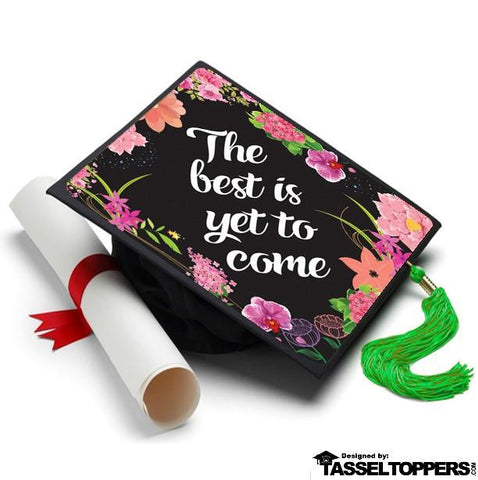 best is yet to come tassel topper grad street