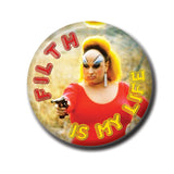 "Divine Filth 1.75"" Pinback Button"