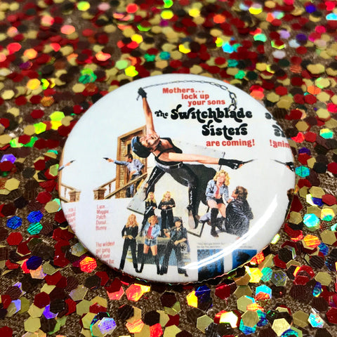 "Switchblade Sisters 1.75"" Pinback Button"