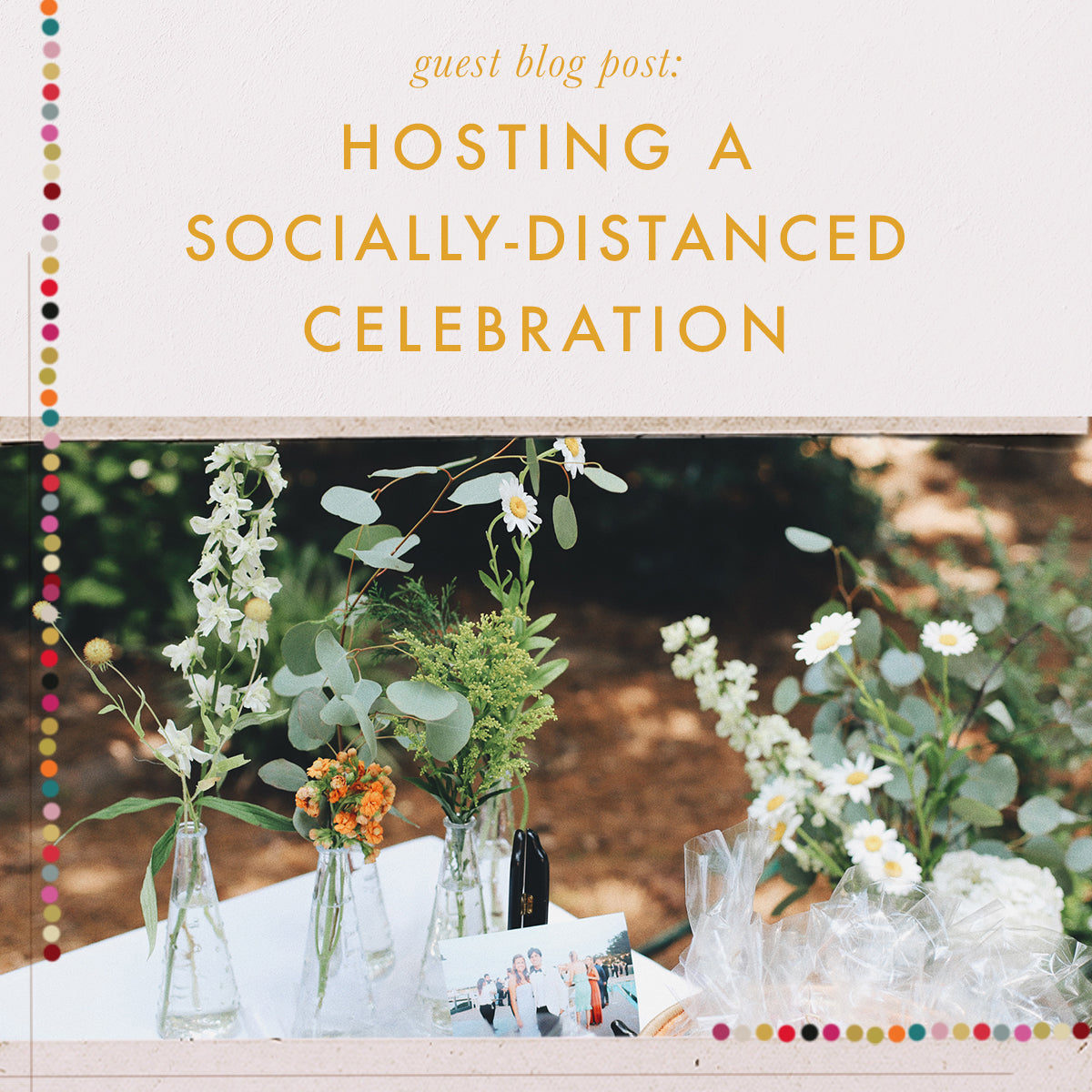 Hosting a Socially-Distanced Celebration