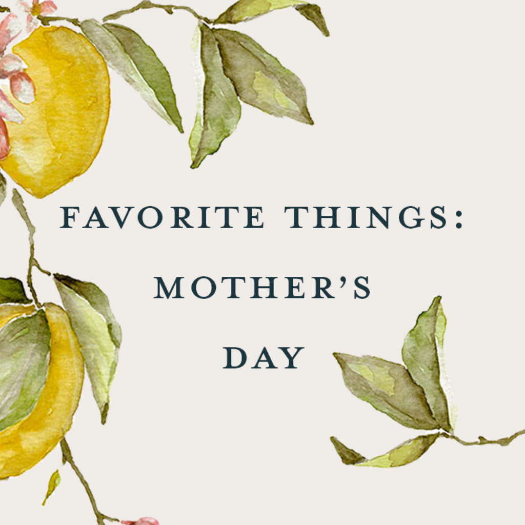 Favorite Things: Mother's Day