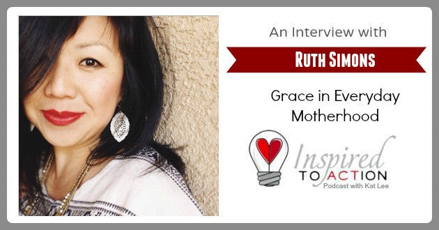 Grace In Motherhood {Podcast with Inspired To Action}