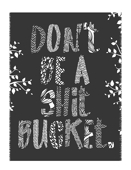 """Don't Be a Shit Bucket"" Printable Coloring Page"