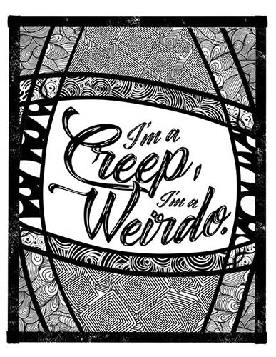 """I'm a Creep, I'm a Weirdo"" Printable Coloring Page"