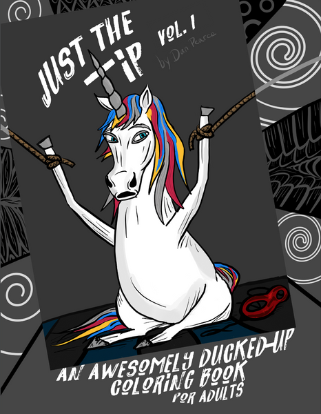 Just the Tip Vol. 1 - An Awesomely Ducked-Up Coloring Book for Adults