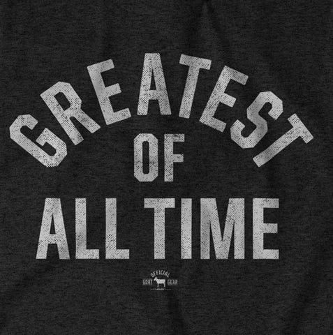 """Greatest Of All Time"" Black/White T-shirt"
